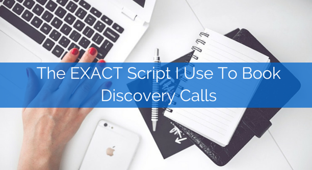 The Exact Script I Use To Book Discovery Calls   Marketing