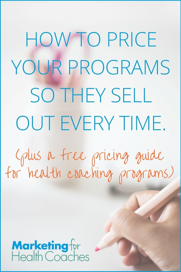 How to price your health coaching programs so they sell out every time! Plus, a bonus pricing chart for health coaches.