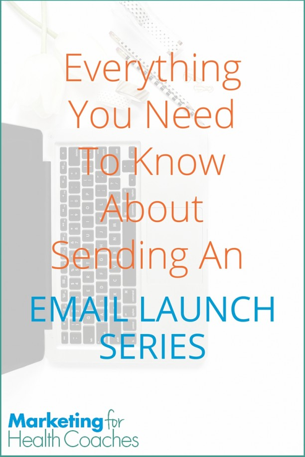 A Simple Email Series You Can Use For Any Launch   Marketing For Health Coaches