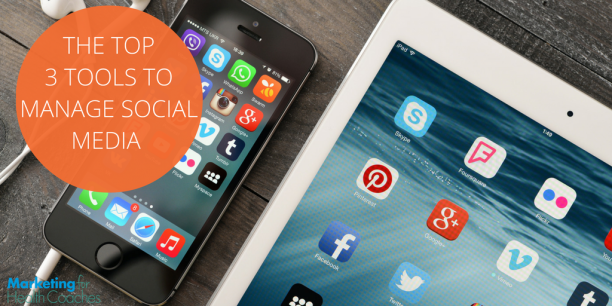 3 Tools for Social Media Management | Marketing for Health Coaches