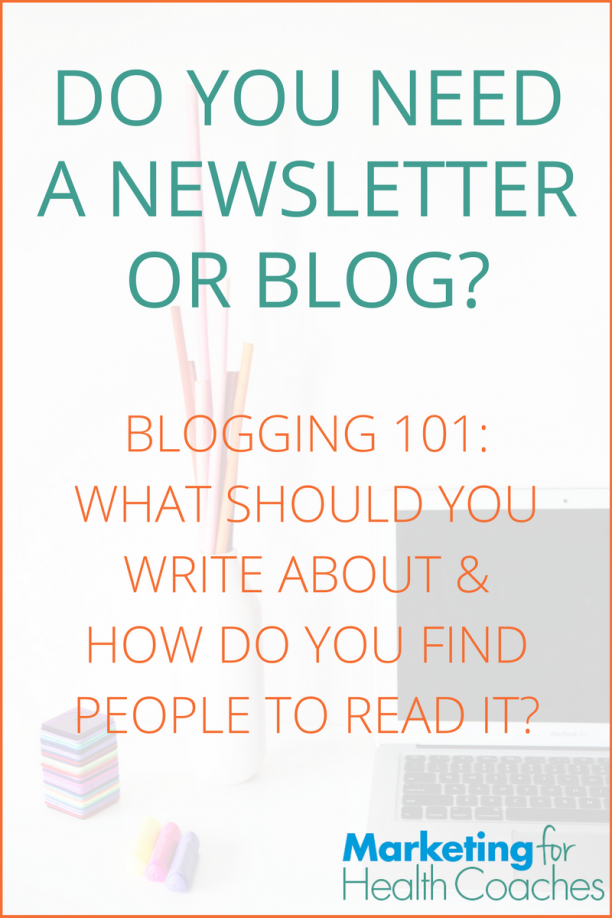 need a newsletter or blog | Marketing for Health Coaches