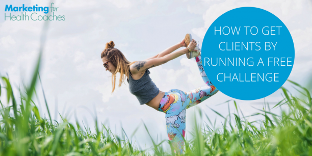 Get Clients by Running a Free Challenge | Marketing for Health Coaches