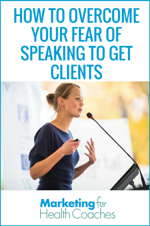 Overcome Your Fear of Speaking to Get Clients