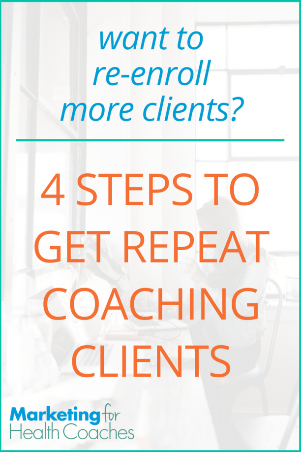 Re-Enroll Coaching Clients | Marketing for Health Coaches