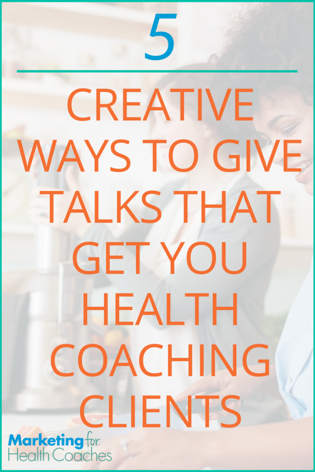 Speaking Gigs That Get Health Coaching Clients - Pinterest
