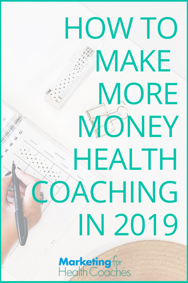Want to make more money health coaching in 2019?